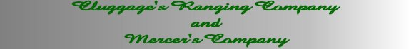 Cluggage's Ranging Company and Mercer's Company